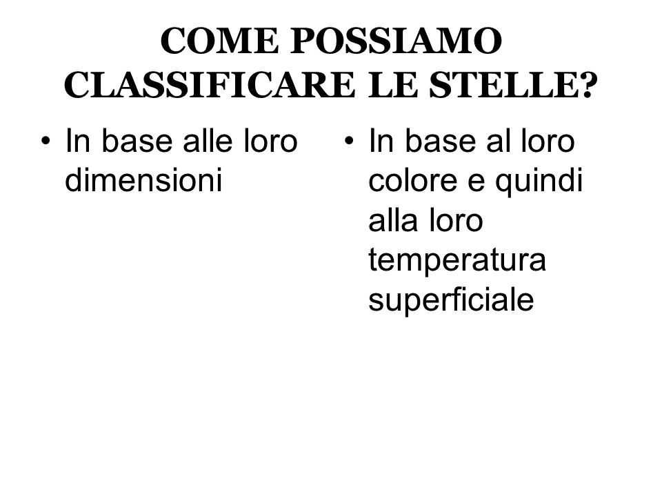 COME POSSIAMO CLASSIFICARE LE STELLE