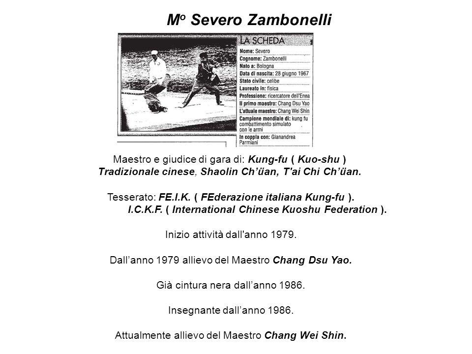 Mo Severo Zambonelli Maestro e giudice di gara di: Kung-fu ( Kuo-shu )