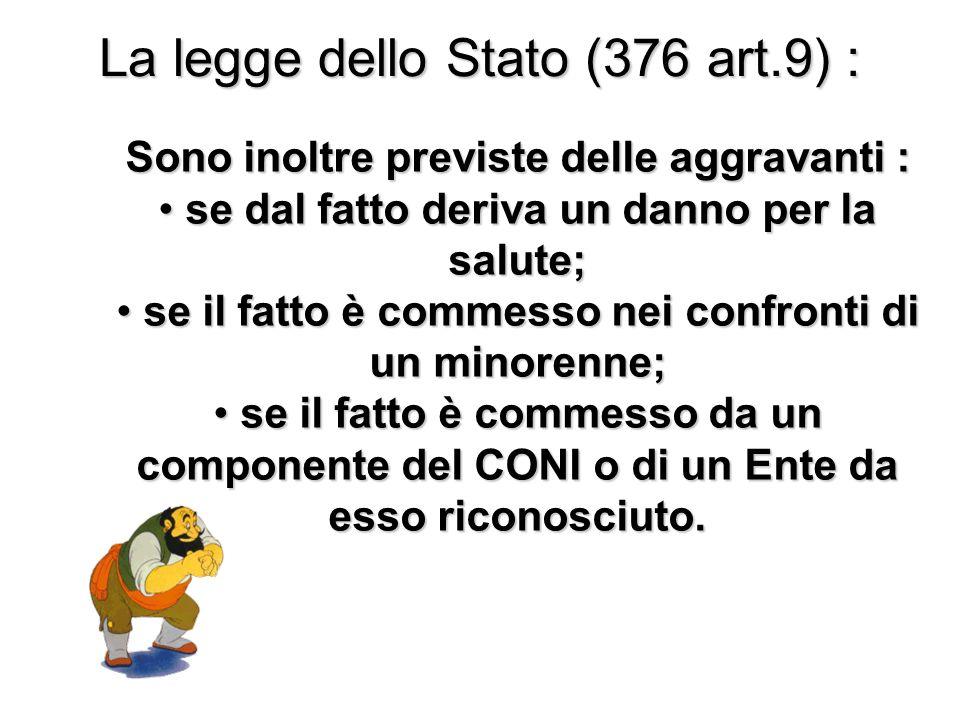 La legge dello Stato (376 art.9) :