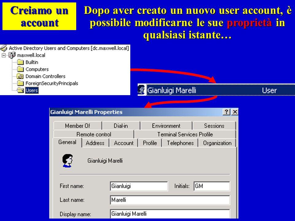 Creiamo un accountDopo aver creato un nuovo user account, è possibile modificarne le sue proprietà in qualsiasi istante…