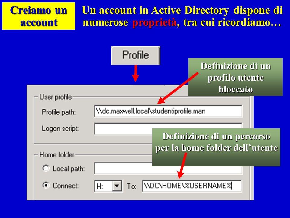 Creiamo un accountUn account in Active Directory dispone di numerose proprietà, tra cui ricordiamo…