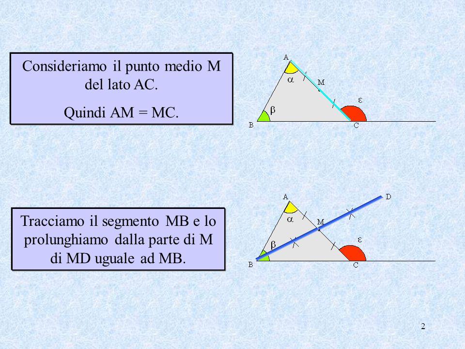 Consideriamo il punto medio M del lato AC.