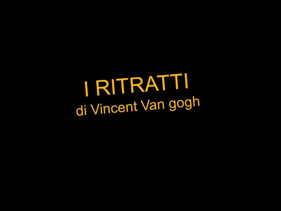 I RITRATTI di Vincent Van gogh