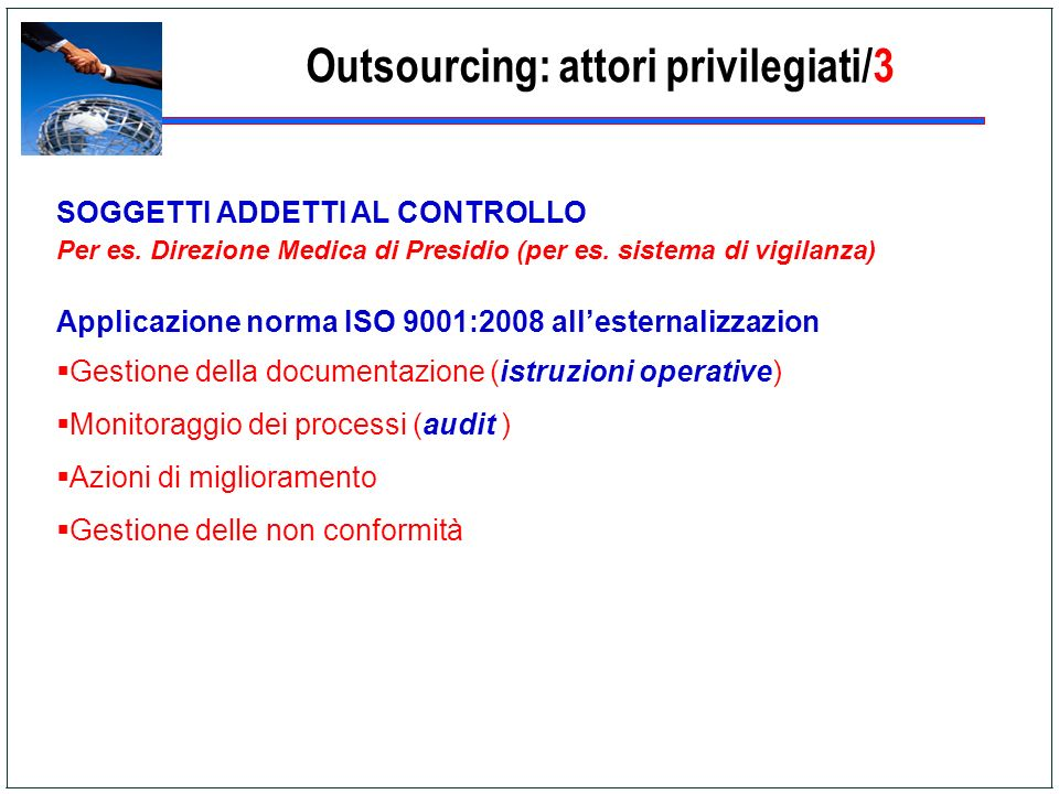 Outsourcing: attori privilegiati/3