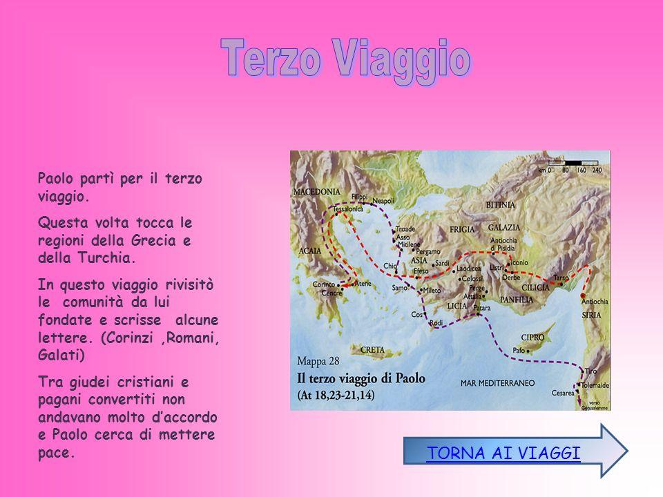 Terzo Viaggio TORNA AI VIAGGI Paolo partì per il terzo viaggio.