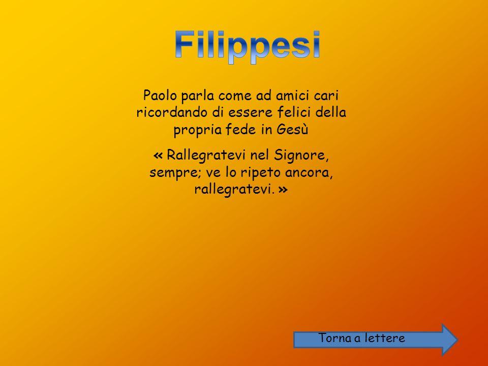 Filippesi Paolo parla come ad amici cari ricordando di essere felici della propria fede in Gesù.