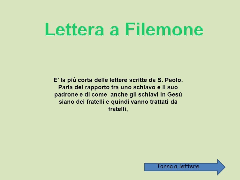 E' la più corta delle lettere scritte da S. Paolo.