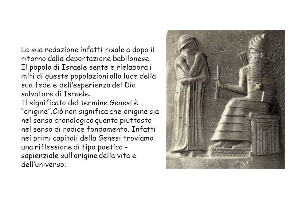 La sua redazione infatti risale a dopo il ritorno dalla deportazione babilonese.