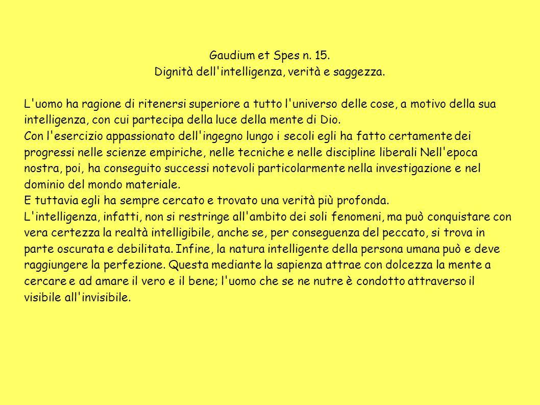 Dignità dell intelligenza, verità e saggezza.