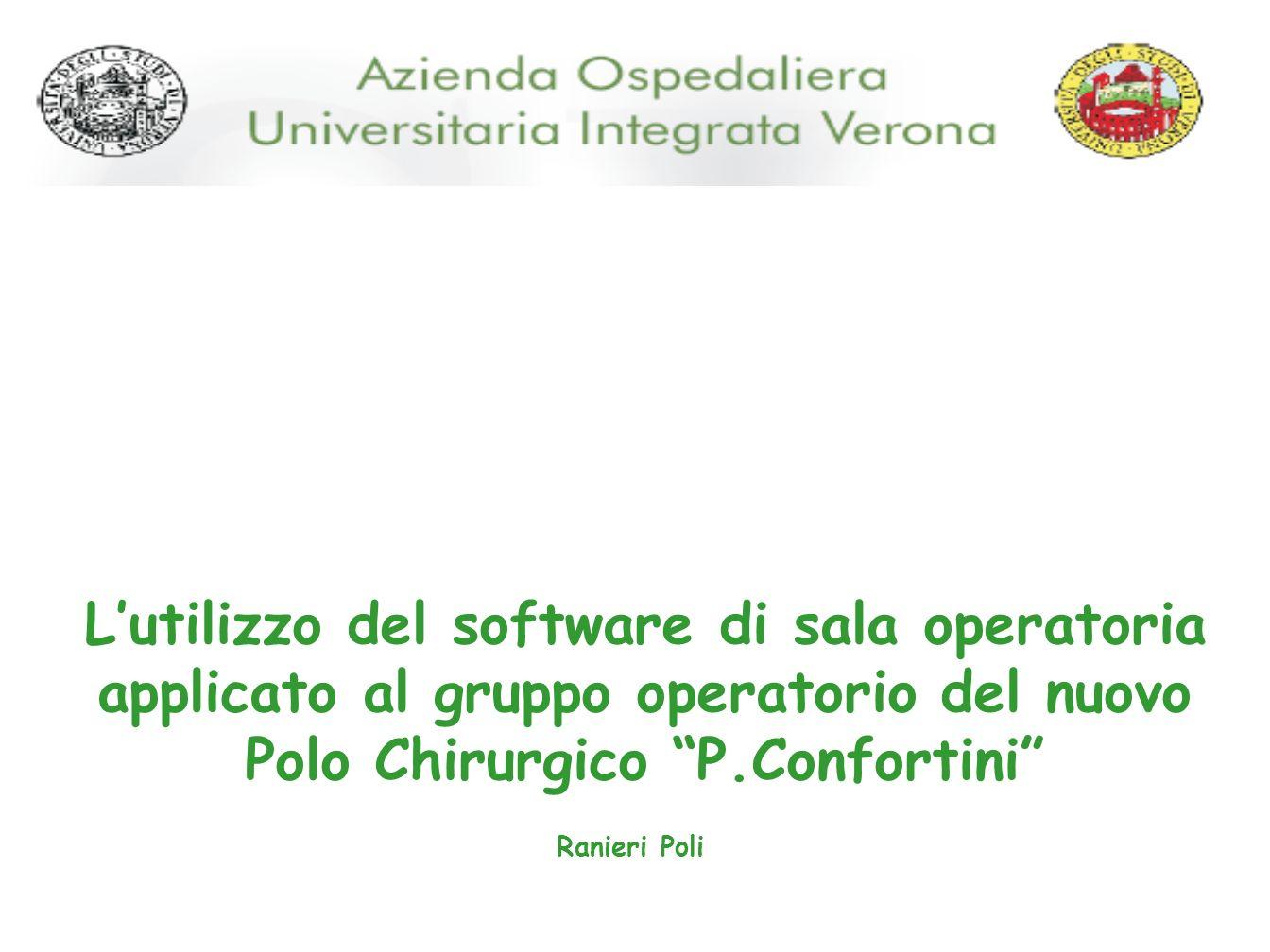 L'utilizzo del software di sala operatoria applicato al gruppo operatorio del nuovo Polo Chirurgico P.Confortini