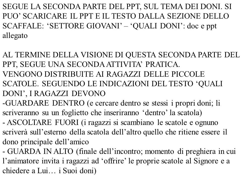 SEGUE LA SECONDA PARTE DEL PPT, SUL TEMA DEI DONI