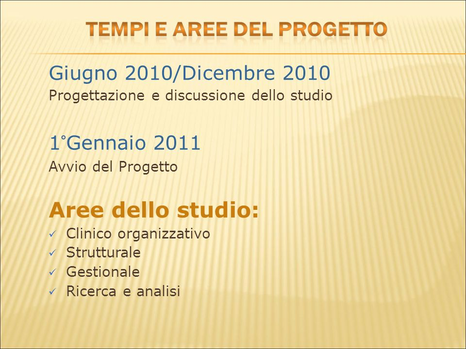 Aree dello studio: Giugno 2010/Dicembre 2010 1°Gennaio 2011