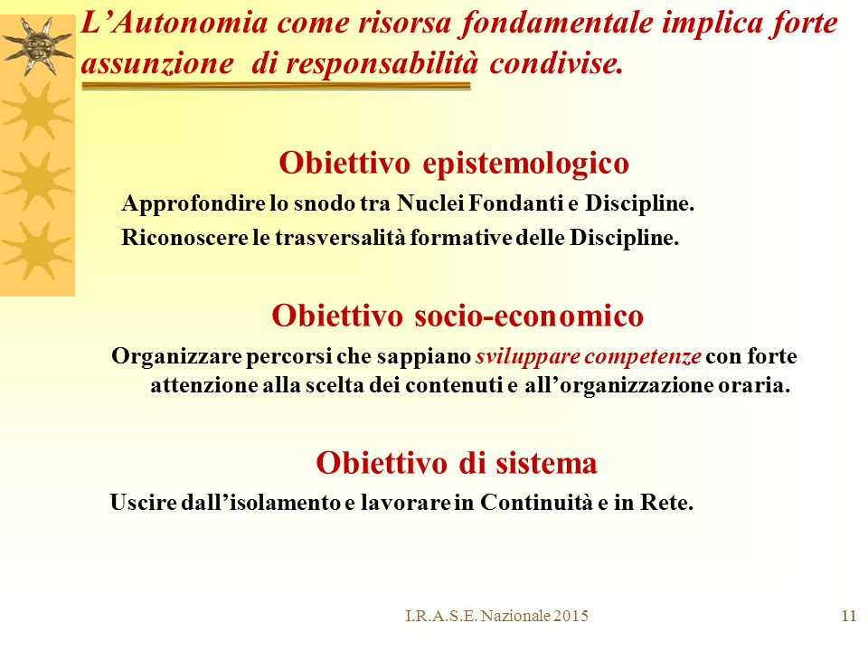 Obiettivo epistemologico Obiettivo socio-economico