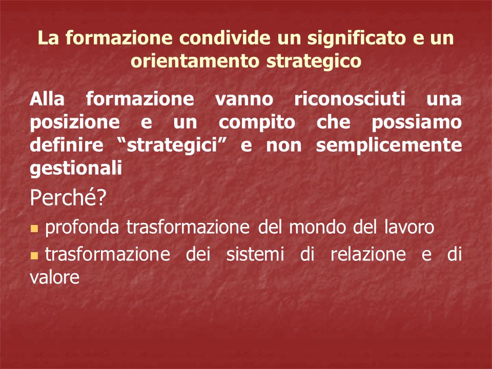 La formazione condivide un significato e un orientamento strategico