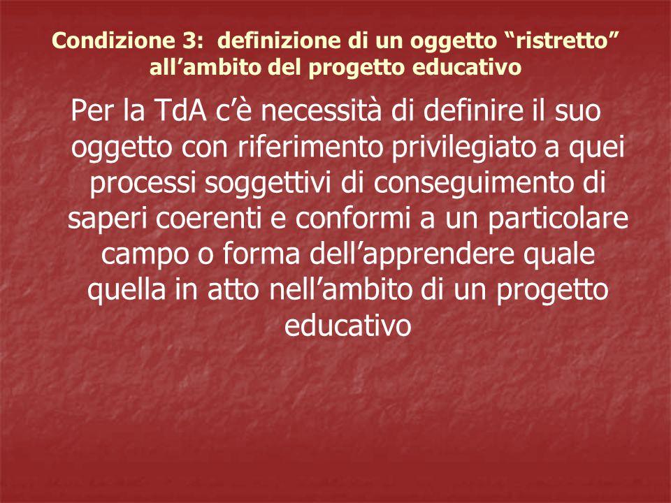 Condizione 3: definizione di un oggetto ristretto all'ambito del progetto educativo