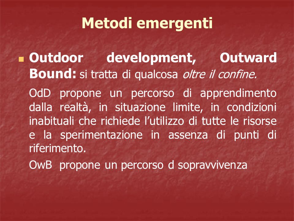 Metodi emergenti Outdoor development, Outward Bound: si tratta di qualcosa oltre il confine.