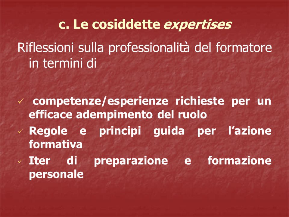 c. Le cosiddette expertises