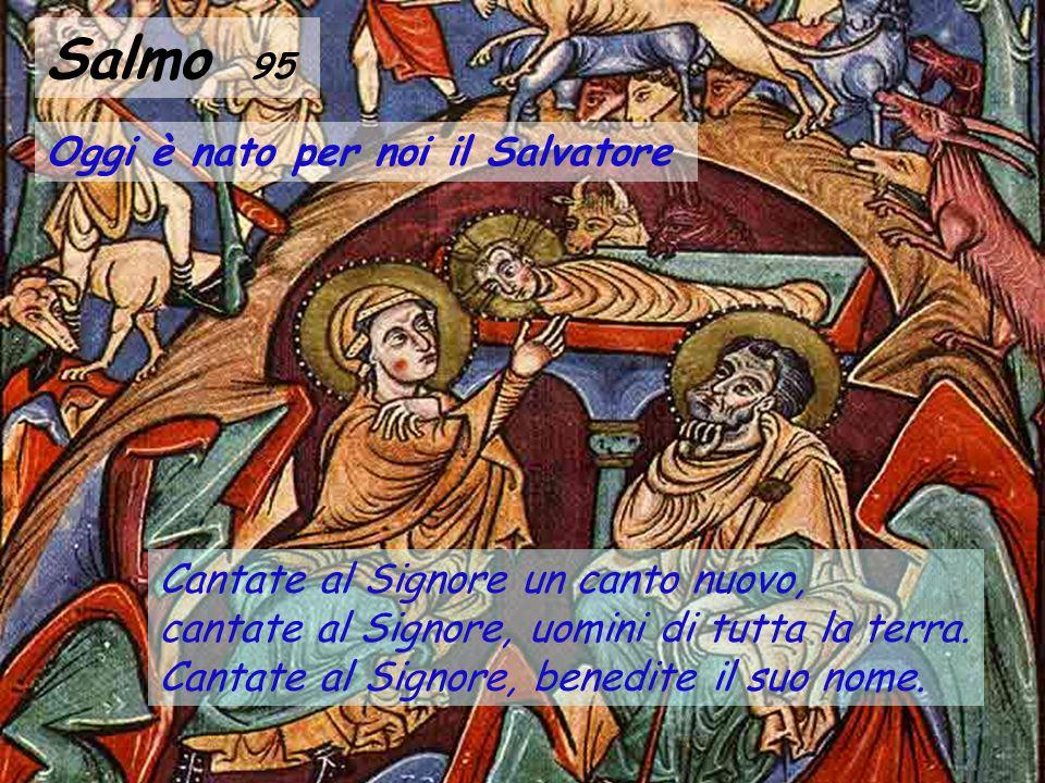 Salmo 95 Oggi è nato per noi il Salvatore