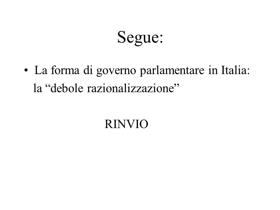 Segue: La forma di governo parlamentare in Italia: