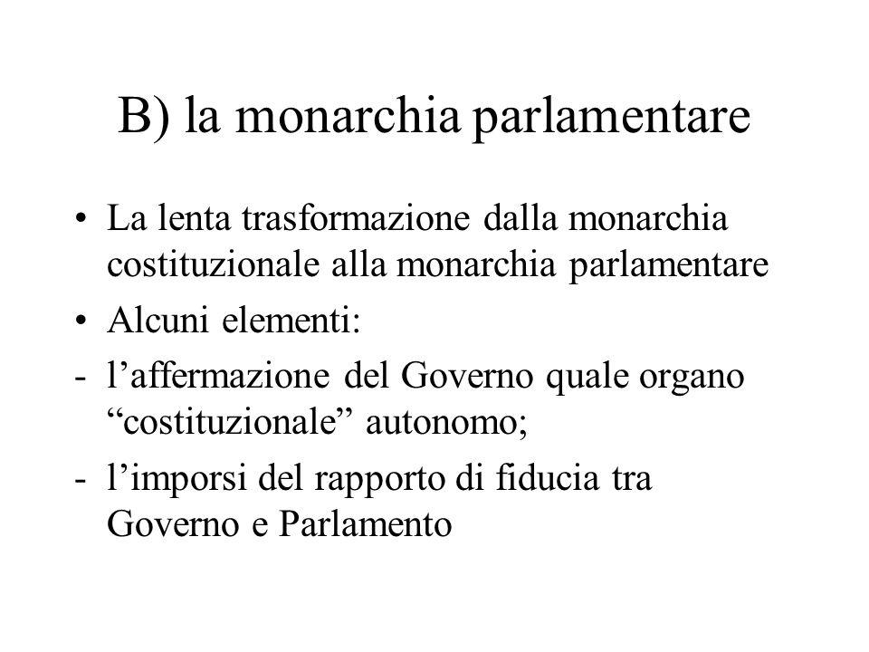 B) la monarchia parlamentare