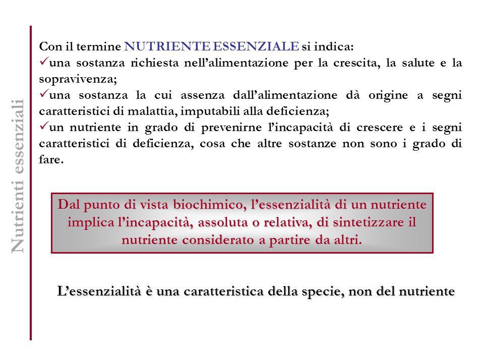L'essenzialità è una caratteristica della specie, non del nutriente