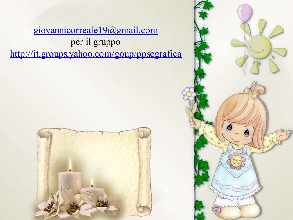 giovannicorreale19@gmail.com per il gruppo http://it.groups.yahoo.com/goup/ppsegrafica