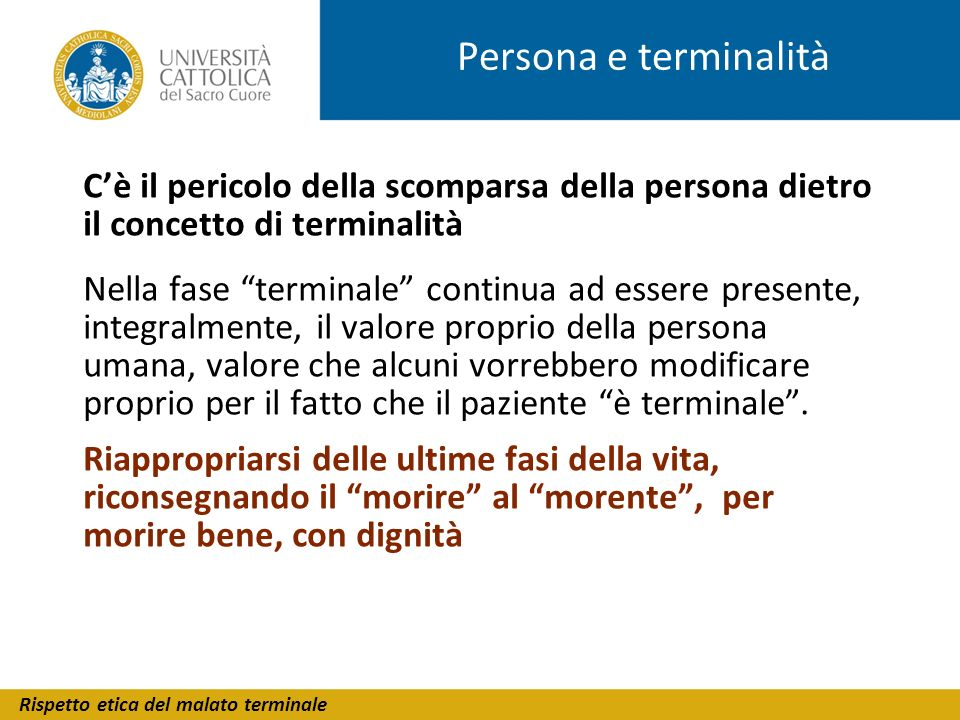 Persona e terminalità C'è il pericolo della scomparsa della persona dietro il concetto di terminalità.