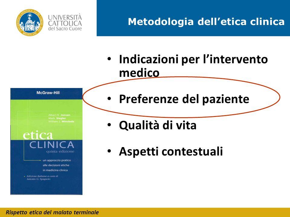 Indicazioni per l'intervento medico Preferenze del paziente