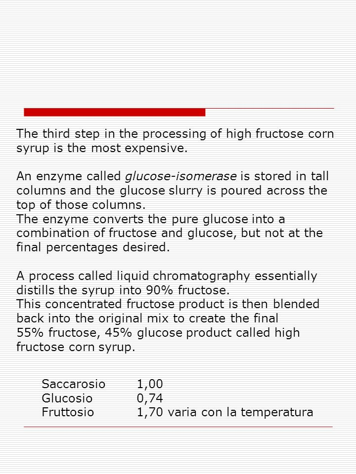 The third step in the processing of high fructose corn