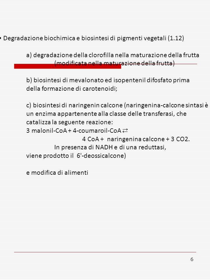 Degradazione biochimica e biosintesi di pigmenti vegetali (1.12)