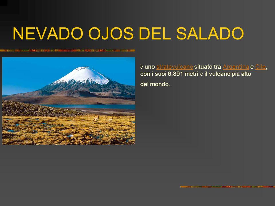 NEVADO OJOS DEL SALADOè uno stratovulcano situato tra Argentina e Cile, con i suoi 6.891 metri è il vulcano più alto.