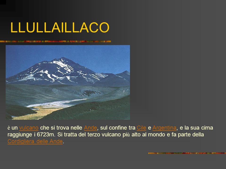 LLULLAILLACOè un vulcano che si trova nelle Ande, sul confine tra Cile e Argentina, e la sua cima.