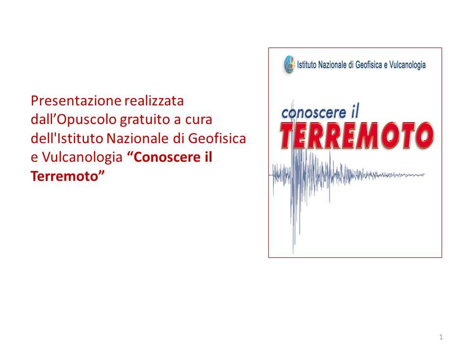 Presentazione realizzata dall'Opuscolo gratuito a cura dell Istituto Nazionale di Geofisica e Vulcanologia Conoscere il Terremoto