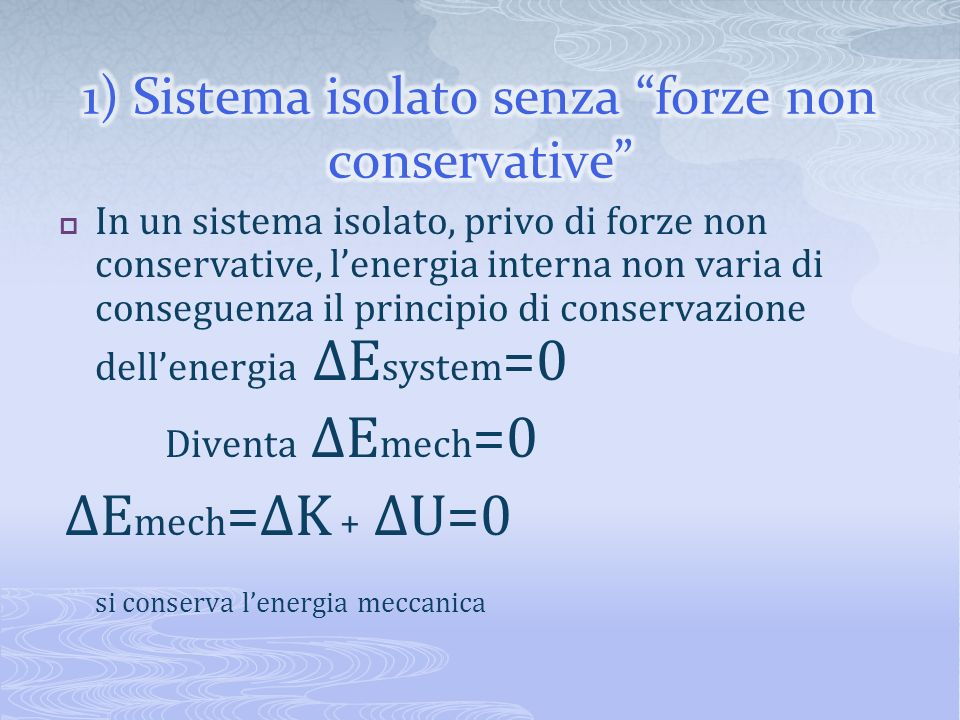 1) Sistema isolato senza forze non conservative