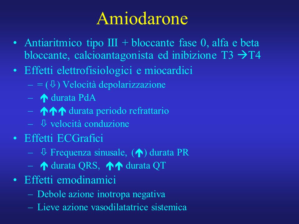 Amiodarone Antiaritmico tipo III + bloccante fase 0, alfa e beta bloccante, calcioantagonista ed inibizione T3 T4.
