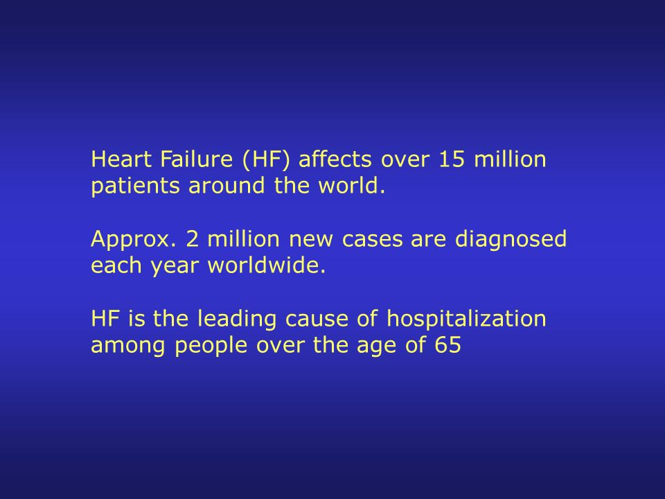Heart Failure (HF) affects over 15 million patients around the world.
