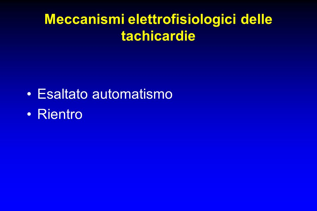 Meccanismi elettrofisiologici delle tachicardie