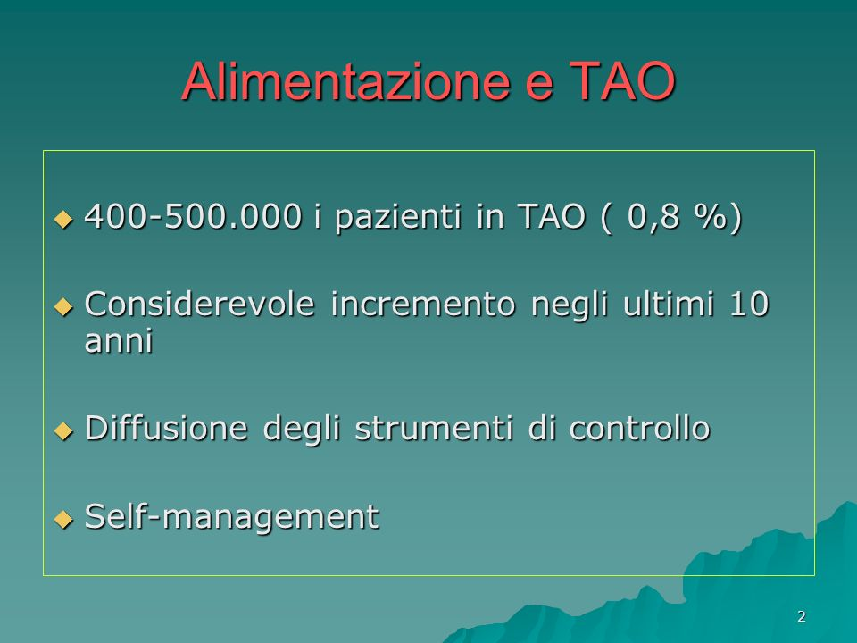 Alimentazione e TAO 400-500.000 i pazienti in TAO ( 0,8 %)