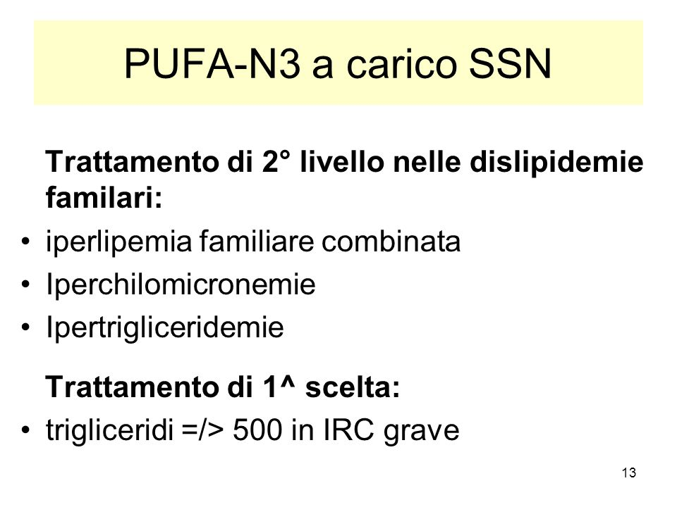 PUFA-N3 a carico SSNTrattamento di 2° livello nelle dislipidemie familari: iperlipemia familiare combinata.