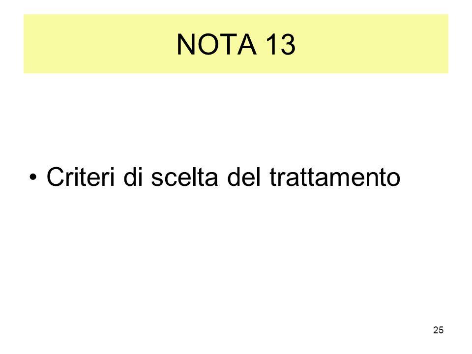 NOTA 13 Criteri di scelta del trattamento