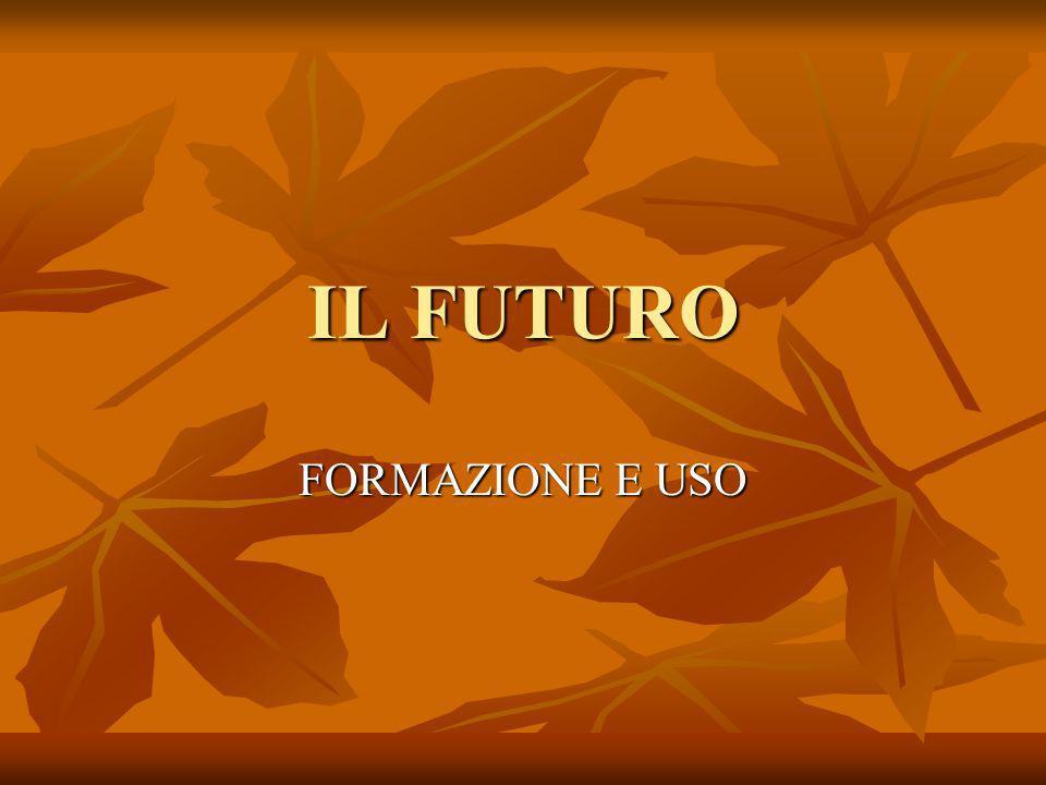 IL FUTURO FORMAZIONE E USO