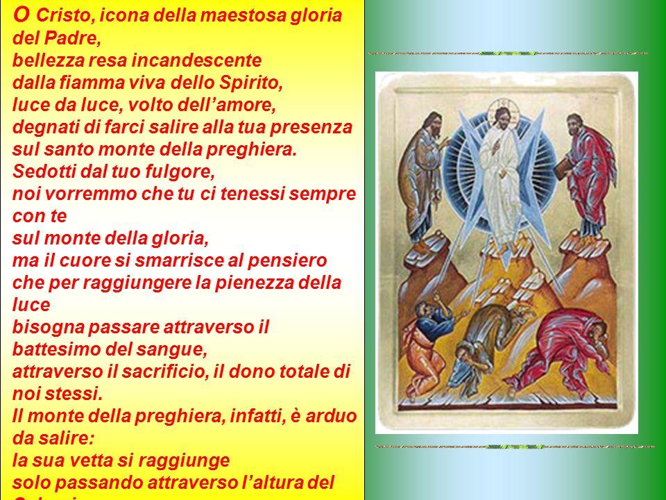 O Cristo, icona della maestosa gloria del Padre,