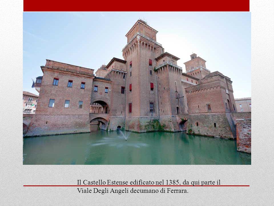 Il Castello Estense edificato nel 1385, da qui parte il Viale Degli Angeli decumano di Ferrara.