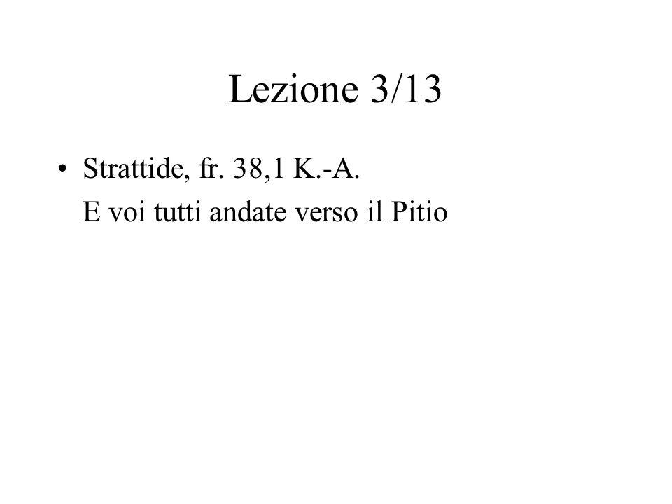 Lezione 3/13 Strattide, fr. 38,1 K.-A.