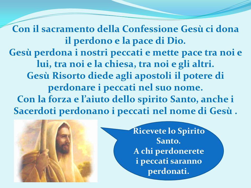 Con il sacramento della Confessione Gesù ci dona il perdono e la pace di Dio.