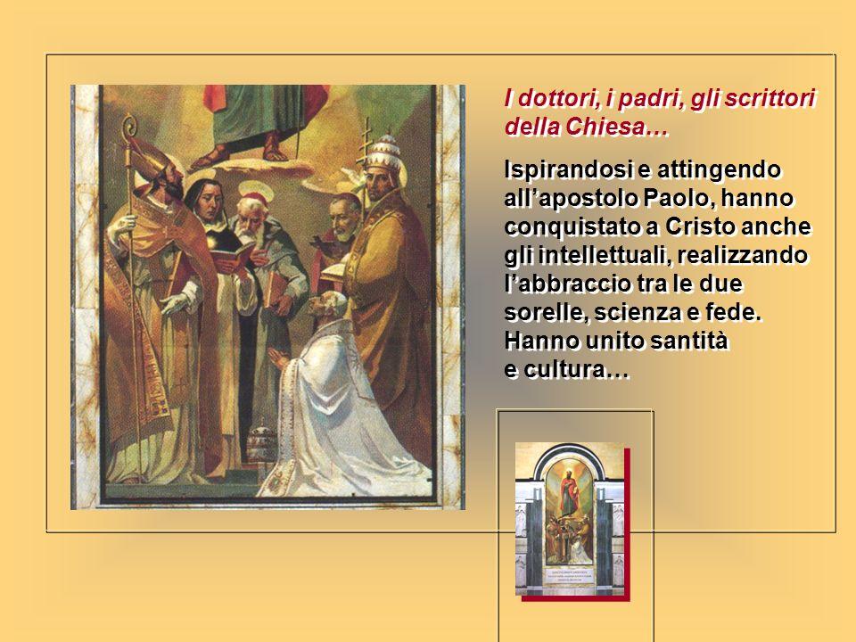 I dottori, i padri, gli scrittori della Chiesa…
