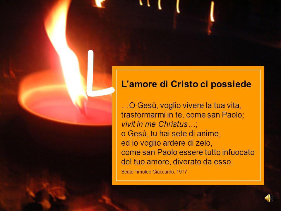 L L'amore di Cristo ci possiede …O Gesù, voglio vivere la tua vita,