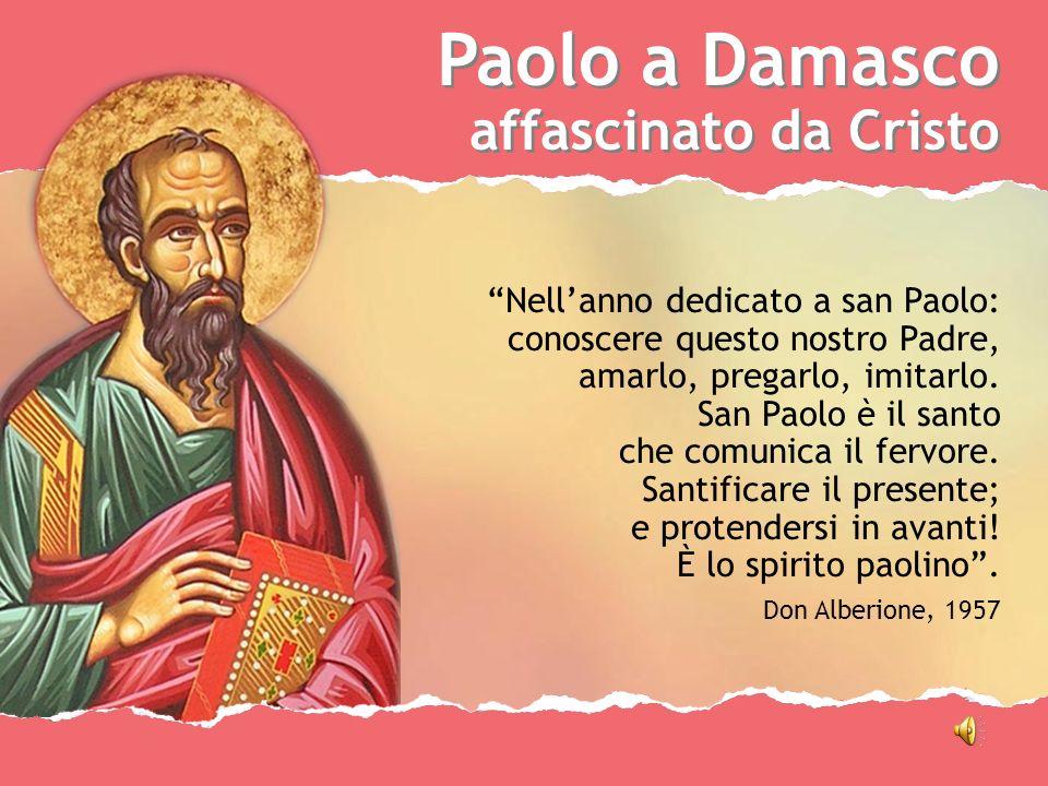 Paolo a Damasco affascinato da Cristo Nell'anno dedicato a san Paolo:
