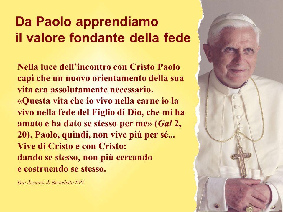 Da Paolo apprendiamo il valore fondante della fede