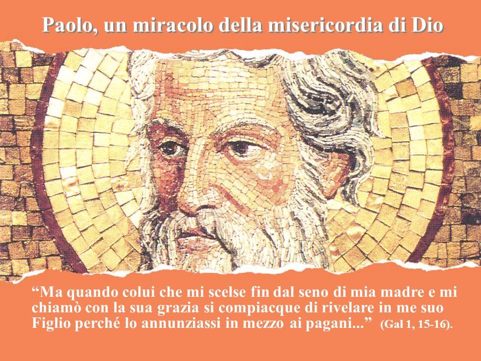 Paolo, un miracolo della misericordia di Dio